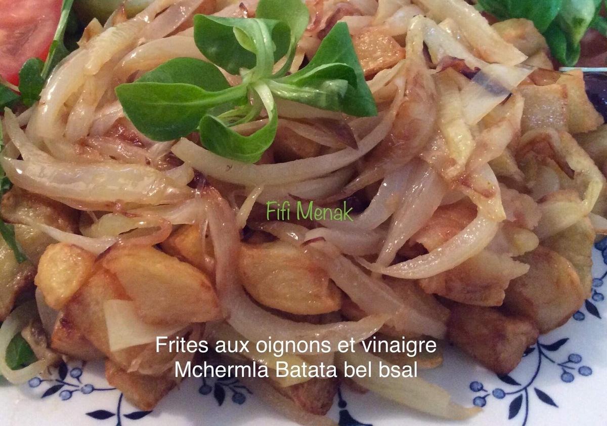 Frites aux oignons et au vinaigre ( Batata Mchermla bel bsal)